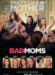 Eyvah Annem Dağıttı! Bad Moms FullHD izle
