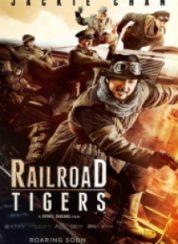 Demiryolu Kaplanları Railroad Tigers FullHD izle