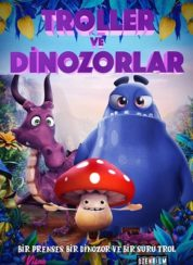 Troller ve Dinozorlar – Türkçe Dublaj